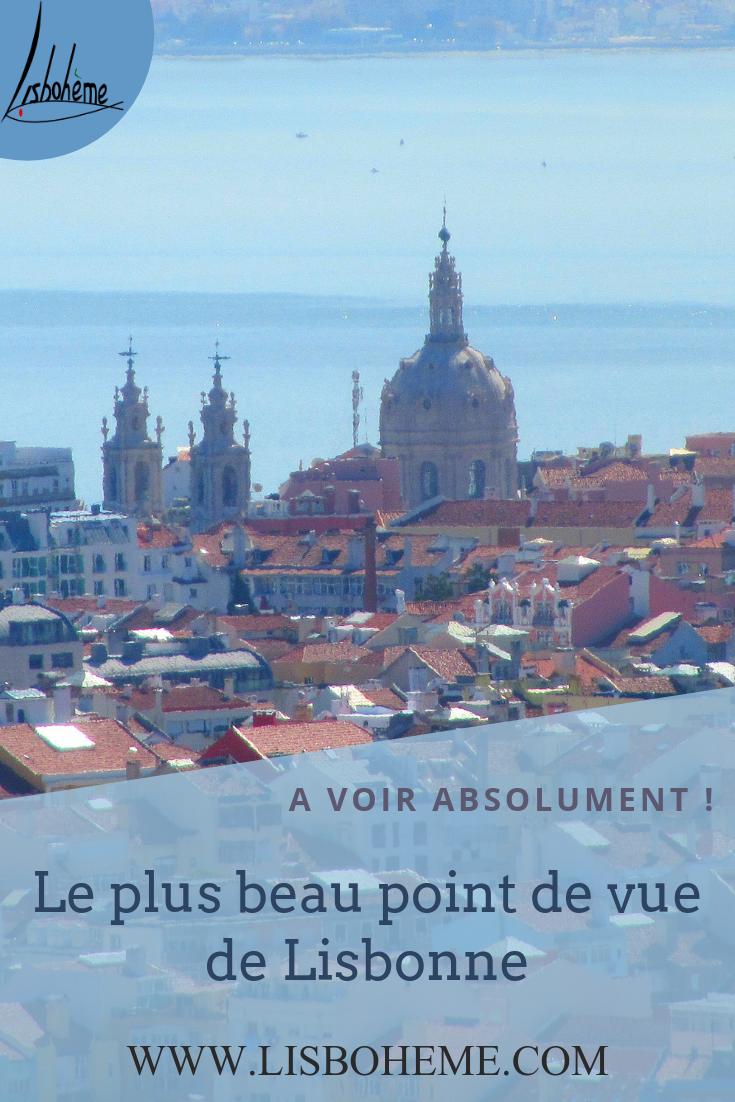 Le plus beau point de vue de Lisbonne, à faire absolument