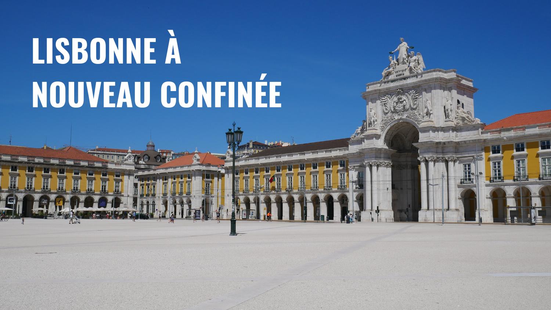 Lisbonne confinée à nouveau, praça do comércio vide